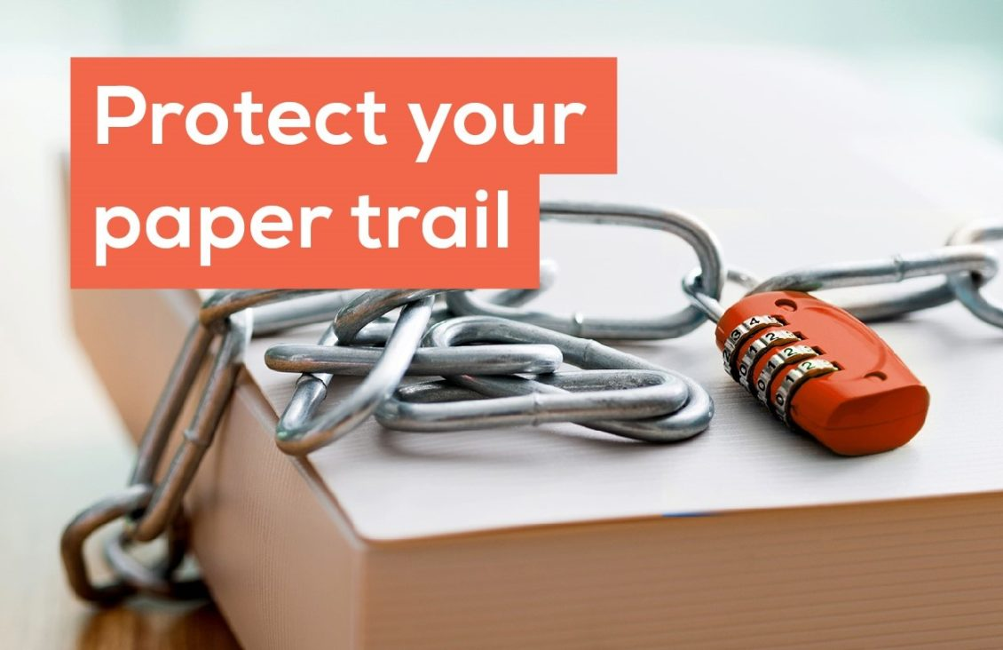 Protect your paper trail