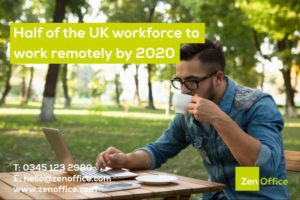Half of UK workers to work remotely by 2020
